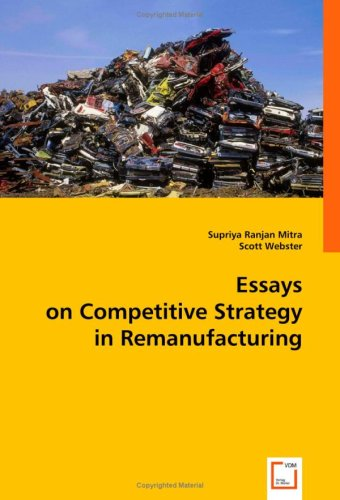 9783639007275: Essays on Competitive Strategy in Remanufacturing
