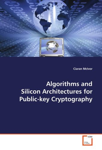 9783639007459: Algorithms and Silicon Architectures for Public-key Cryptography