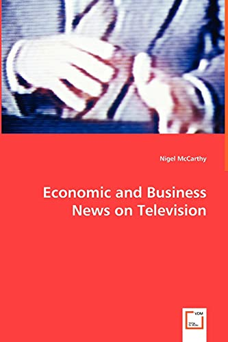 Economic and Business News on Television - How Political and Business Leaders Connect with ...