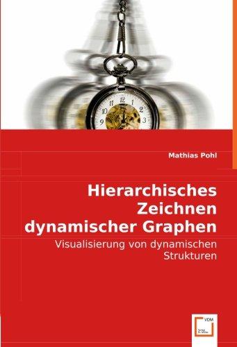 9783639008890: Hierarchisches Zeichnendynamischer Graphen: Visualisierung von dynamischen Strukturen