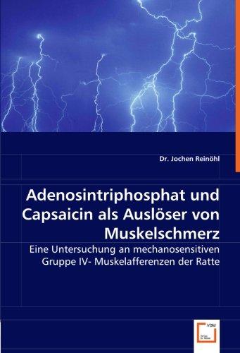 Adenosintriphosphat und Capsaicin als Auslöser von Muskelschmerz: Jochen Reinöhl