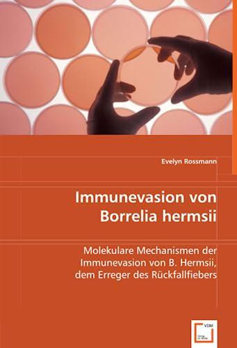 Immunevasion von Borrelia hermsii: Molekulare Mechanismen der Immunevasion von B. hermsii, dem ...