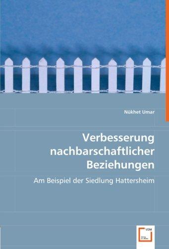 9783639009880: Verbesserung nachbarschaftlicher Beziehungen: Am Beispiel der Siedlung Hattersheim