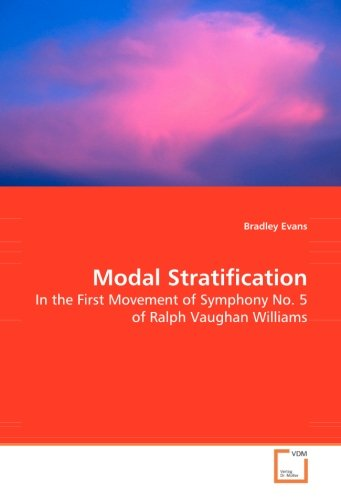 9783639010084: Modal Stratification: In the First Movement of Symphony No. 5 of Ralph Vaughan Williams
