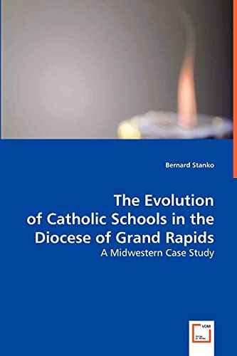 The Evolution of Catholic Schools in the Diocese of Grand Rapids: Bernard Stanko