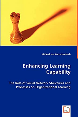 Enhancing Learning Capability: The Role of Social Network Structures and Processes on ...