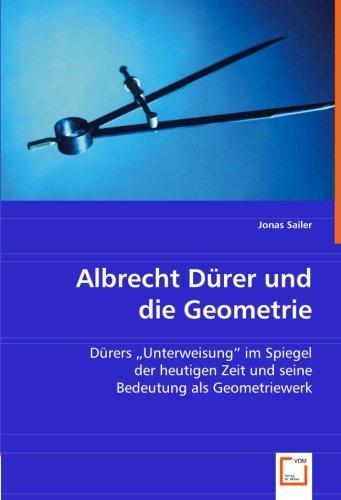 9783639010886: Albrecht Dürer und die Geometrie: Dürer''s