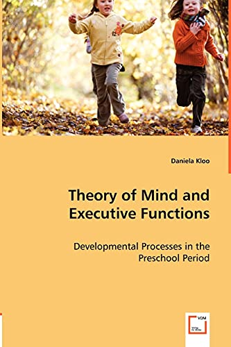 9783639011395: Theory of Mind and Executive Functions: Developmental Processes in the Preschool Period