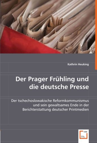 Der Prager Frühling und die deutsche Presse: Kathrin Heuking