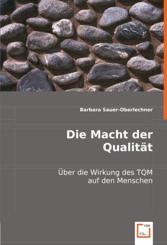 9783639012453: Die Macht der Qualität: Über die Wirkung des TQM auf den Menschen