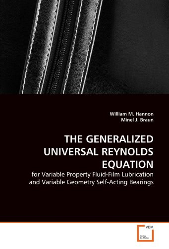 9783639012484: The Generalized Universal Reynolds Equation: for Variable Property Fluid-Film Lubrication and Variable Geometry Self-Acting Bearings