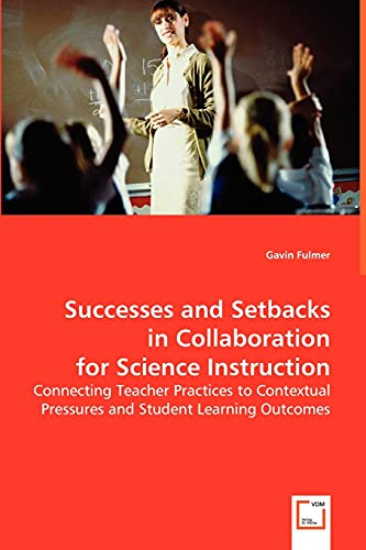 9783639012514: Successes and Setbacks in Collaboration for Science Instruction