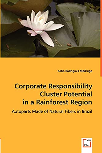 Corporate Responsibility Cluster Potential in a Rainforest Region: Kátia Rodrigues Madruga