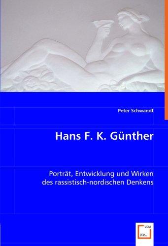 9783639012767: Hans F. K. Günther: Porträt, Entwicklung und Wirken des rassistisch-nordischen Denkens