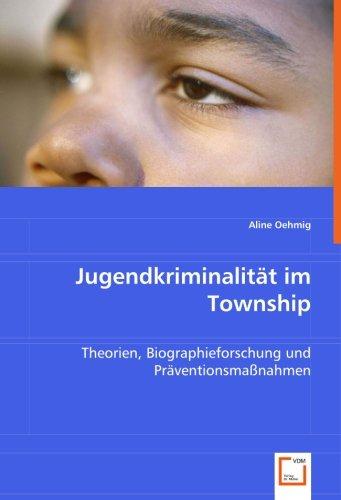 9783639012903: Jugendkriminalität im Township: Theorien, Biographieforschung und Präventionsmaßnahmen