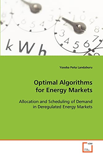 9783639013269: Optimal Algorithms for Energy Markets