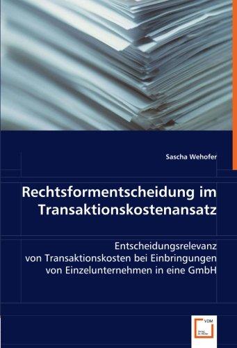Rechtsformentscheidung im Transaktionskostenansatz: Sascha Wehofer