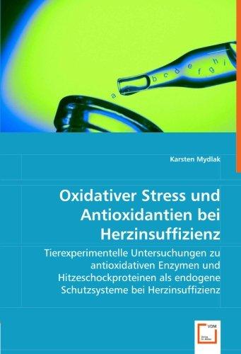 Oxidativer Stress und Antioxidantien bei Herzinsuffizienz: Karsten Mydlak