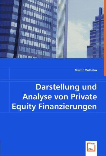Darstellung und Analyse von Private Equity Finanzierungen: Martin Wilhelm