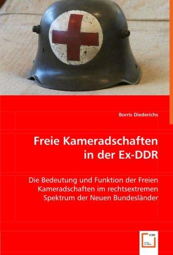 9783639014211: Freie Kameradschaften in der Ex-DDR: Die Bedeutung und Funktion der Freien Kameradschaften im rechtsextremen Spektrum der Neuen Bundesländer (German Edition)