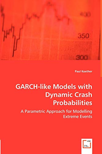 9783639014402: GARCH-like Models with Dynamic Crash Probabilities: A Parametric Approach for Modelling Extreme Events