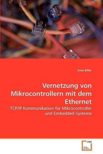 Vernetzung von Mikrocontrollern mit dem Ethernet: Sven Biller