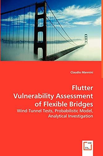 Flutter Vulnerability Assessment of Flexible Bridges: Wind-Tunnel Tests, Probabilistic Model, ...
