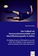 Der Fußball als Kommunikationsmittelund Identifikationsquelle in Italien: Maximilian Ghetta