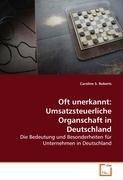 9783639016338: Oft unerkannt: Umsatzsteuerliche Organschaft inDeutschland: Die Bedeutung und Besonderheiten für Unternehmen in Deutschland