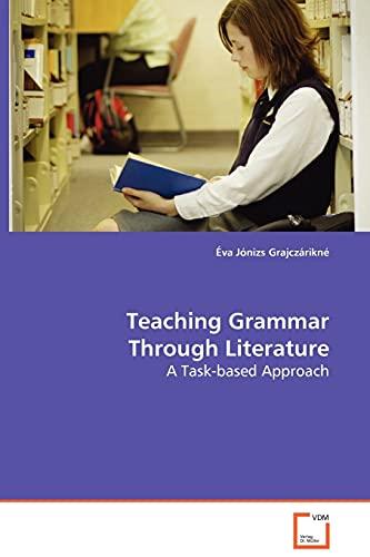 Teaching Grammar Through Literature: Jónizs Grajczárikné, Éva