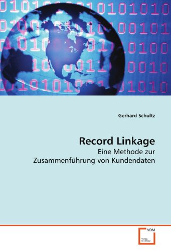 9783639017335: Record Linkage: Eine Methode zur Zusammenführung von Kundendaten