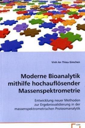 9783639017700: Moderne Bioanalytik mithilfe hochauflösenderMassenspektrometrie