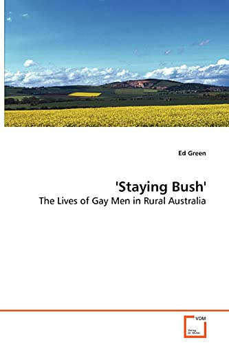 9783639017809: ''Staying Bush'': The Lives of Gay Men in Rural Australia