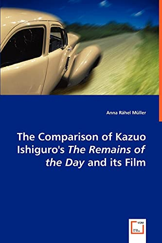 9783639018721: The Comparison of Kazuo Ishiguro's The Remains of the Day and its Film