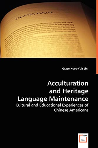 Acculturation and Heritage Language Maintenance: Lin, Grace Huey-Yuh
