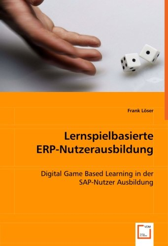 9783639019087: Lernspielbasierte ERP-Nutzerausbildung: Digital Game Based Learning in der SAP-Nutzer Ausbildung
