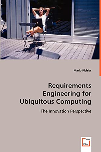 9783639020809: Requirements Engineering for Ubiquitous Computing: The Innovation Perspective