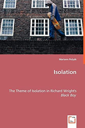 9783639020892: Isolation: The Theme of Isolation in Richard Wright's Black Boy