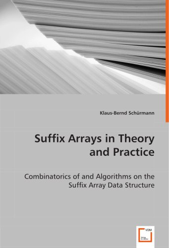 9783639021004: Suffix Arrays in Theory and Practice: Combinatorics of and Algorithms on the Suffix Array Data Structure