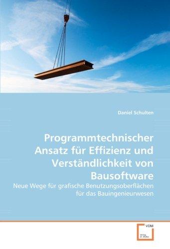 9783639021158: Programmtechnischer Ansatz für Effizienz und Verständlichkeit von Bausoftware: Neue Wege für grafische Benutzungsoberflächen für das Bauingenieurwesen (German Edition)
