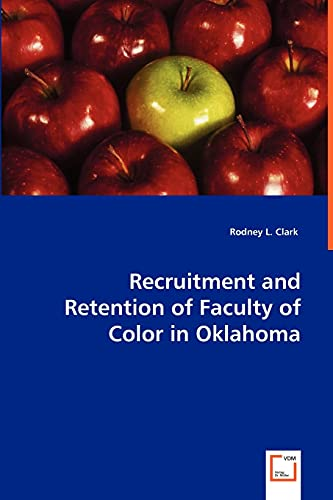 9783639021486: Recruitment and Retention of Faculty of Color in Oklahoma