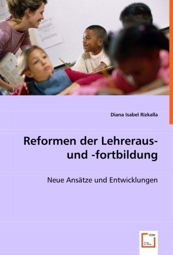 Reformen der Lehreraus- und -fortbildung: Neue Ansätze und Entwicklungen (Paperback): Diana Isabel ...