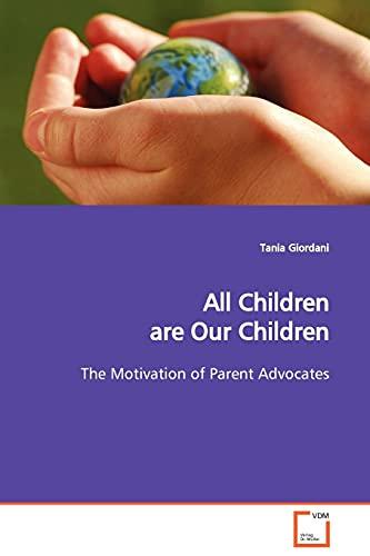9783639021547: All Children are Our Children: The Motivation of Parent Advocates