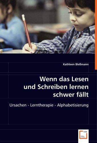 9783639021790: Wenn das Lesen und Schreiben lernen schwer fällt: Ursachen - Lerntherapie - Alphabetisierung (German Edition)