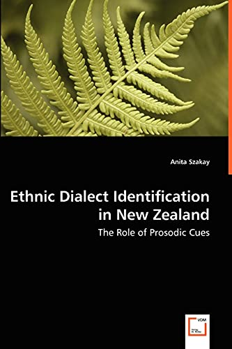 Ethnic Dialect Identification in New Zealand - The Role of Prosodic Cues: Anita Szakay