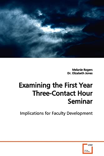 9783639022902: Examining the First Year Three-Contact Hour Seminar: Implications for Faculty Development