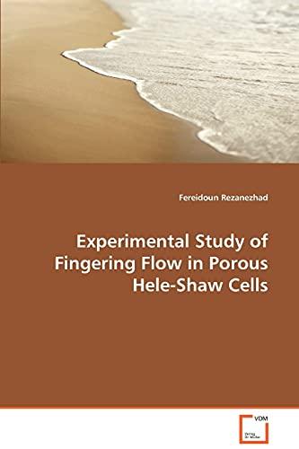 Experimental Study of Fingering Flow in Porous Hele-Shaw Cells: Fereidoun Rezanezhad