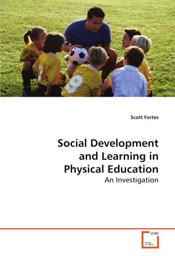 9783639023664: Social Development and Learning in Physical Education: An Investigation