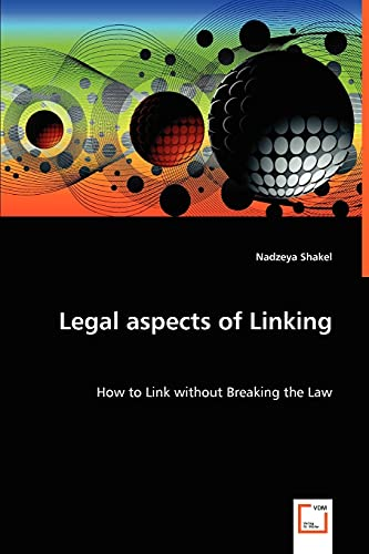 9783639023985: Legal aspects of Linking: How to Link without Breaking the Law