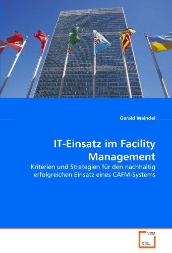 9783639024203: IT-Einsatz im Facility Management: Kriterien und Strategien für den nachhaltig erfolgreichen Einsatz eines CAFM-Systems (German Edition)